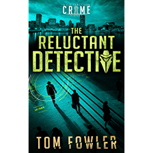 The Reluctant Detective: A C.T. Ferguson Crime Novel (The C.T. Ferguson Mystery Novels Book 1)