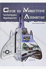 Le Grand Guide du Maquettisme Avions (French Edition) Hardcover