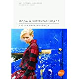 Moda & sustentabilidade : Design para mudança