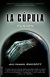 Fusión (Trilogía La Cúpula)