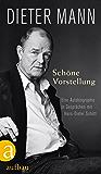 Schöne Vorstellung: Eine Autobiographie in Gesprächen mit Hans-Dieter Schütt (German Edition)