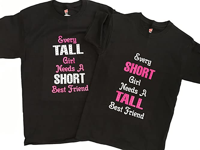 d304c15f9 Amazon.com  Every tall girl needs a short best friend graphic tee  Handmade