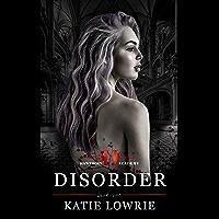 Disorder: A Dark High School Bully Romance (Hawthorn Academy Book 1)