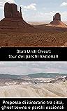 Stati Uniti Ovest: Tour dei parchi nazionali: Proposta di itinerario nel selvaggio West, tra città, ghost towns e parchi nazionali
