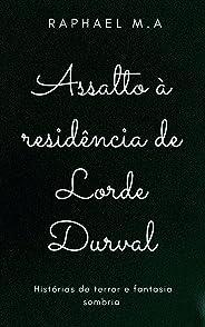 Assalto à residência de Lorde Durval: histórias de terror e fantasia sombria