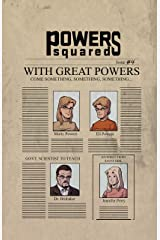 Powers Squared Issue #4: With Great Powers... Part 2 Kindle Edition