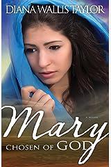 Mary, Chosen of God Kindle Edition