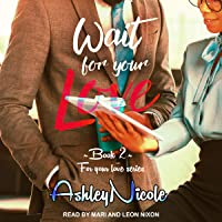 Wait for Your Love: For Your Love, Book 2