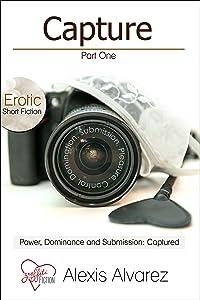 Capture: Part One (Capture Series - Erotic Fiction Book 1)