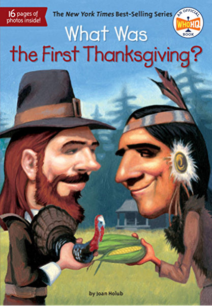 What Was the First Thanksgiving? (What Was?) - Kindle edition by Holub,  Joan, Who HQ, Mortimer, Lauren. Children Kindle eBooks @ Amazon.com.
