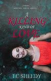 A Killing Kind of Love: A dark, standalone Romantic Suspense