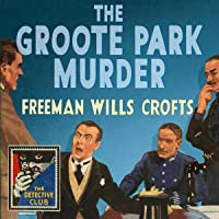 The Groote Park Murder: Detective Club Crime Classics