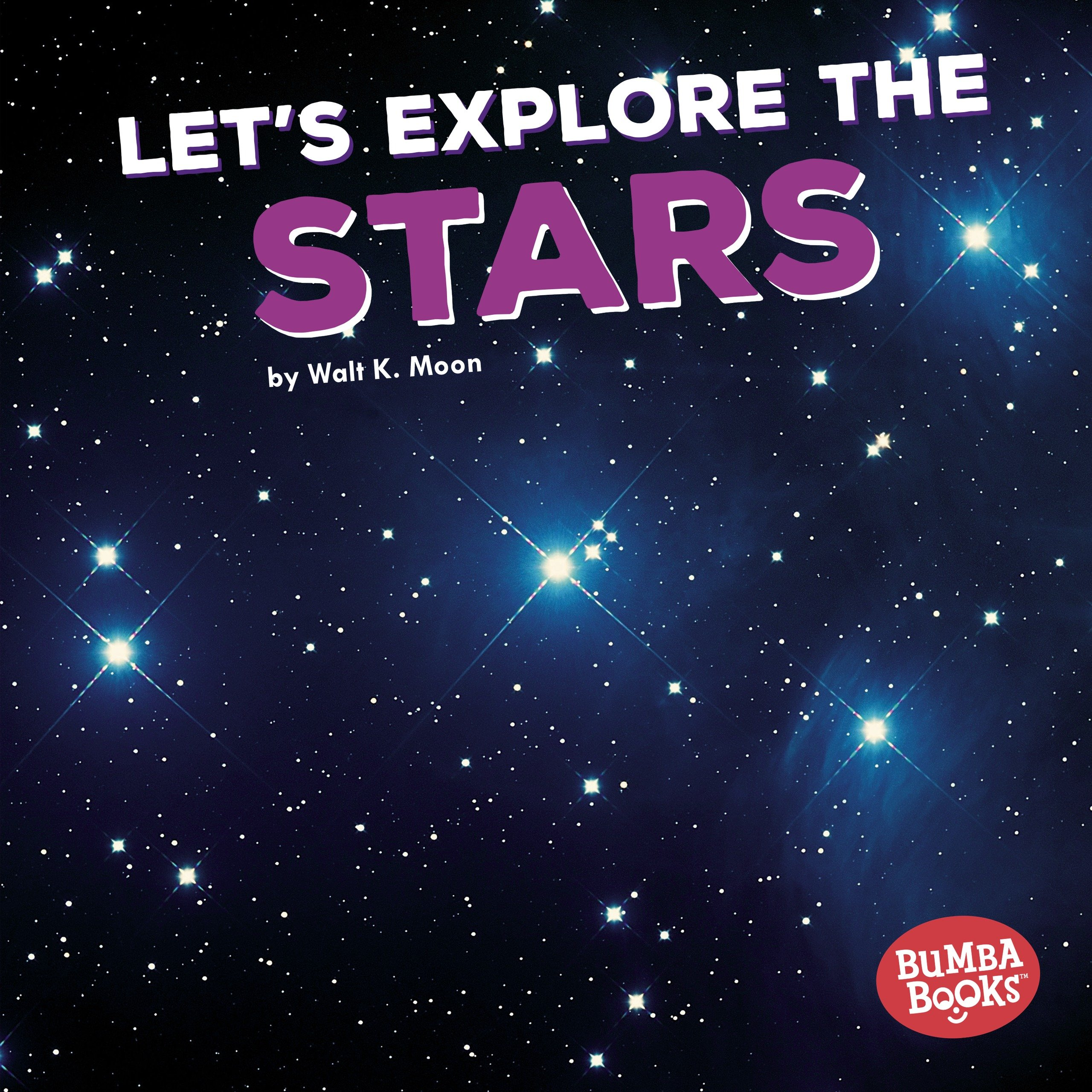 a92e10f16ad4 Let s Explore the Stars (First Look at Space) (Bumba Books a First Look at  Space) (Bumba Books  First Look at Space) Library Binding – August 1