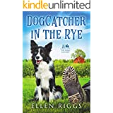 Dogcatcher in the Rye (Bought-the-Farm Mystery Book 1)