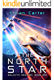 The North Star: Galactic Sentinel Book One (English Edition)