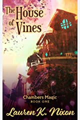 The House of Vines (Chambers Magic Book 1) Kindle Edition