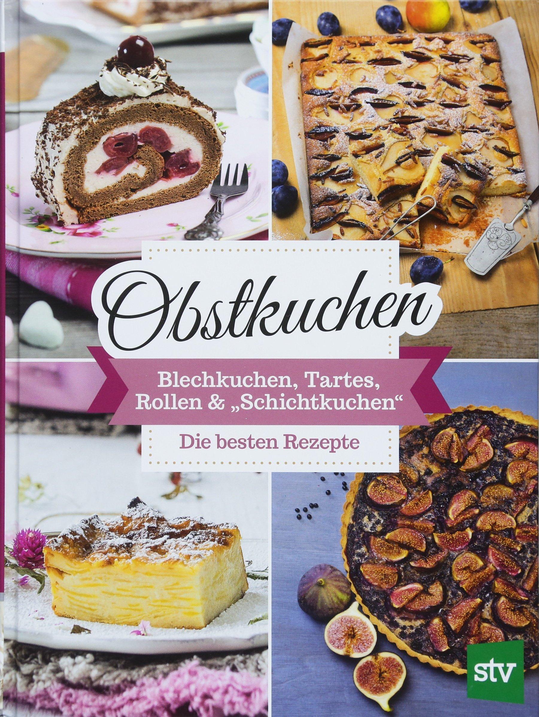 Obstkuchen: Blechkuchen, Tartes, Rollen &