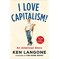 I Love Capitalism!: An American Story (English Edition)