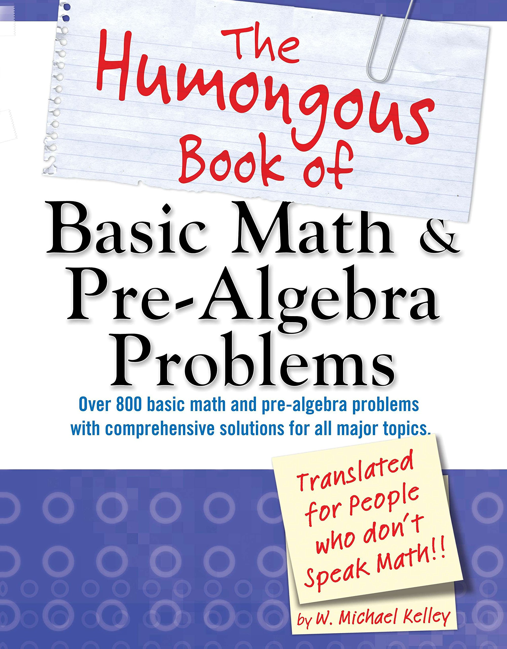 The Humongous Book of Basic Math and Pre-Algebra Problems: W ...
