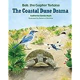 The Coastal Dune Drama: Bob, the Gopher Tortoise