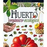 El huerto orgánico y ecológico (Atlas Ilustrado) (Spanish Edition)