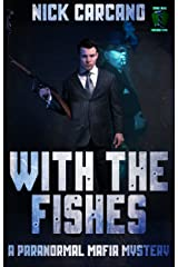 With the Fishes: A Paranormal Mafia Mystery (The Big Weird One Book 2) Kindle Edition