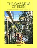 The Gardens of Eden: New Residential Garden Concepts & Architecture for a Greener Planet