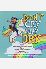Don't Cry, Stay Dry: Bedwetting Causes Explained and Natural Treatments for Kids to Try Kindle Edition