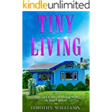 Tiny Living: Tips and Tricks of Living Well in Small Spaces