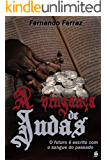 A Vingança de Judas: O futuro é escrito com o sangue do passado