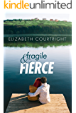 Fragile and Fierce (Broken and Beautiful Book 2)