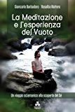La Meditazione e l'esperienza del Vuoto: Un viaggio sciamanico alla scoperta del Sé