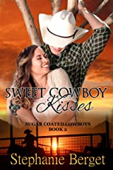 Sweet Cowboy Kisses (Sugar Coated Cowboys Book 2) Kindle Edition