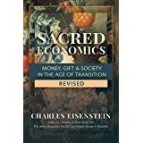 Sacred Economics, Revised: Money, Gift & Society in the Age of Transition