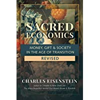Sacred Economics: Money, Gift & Society in the Age of Transition