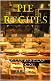 PIE RECIPES: AFRICAN AMERICAN COOKING (English Edition)