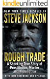 Rough Trade: A Shocking True Story of Prostitution, Murder and Redemption (English Edition)