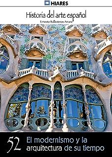 El modernismo y la arquitectura de su tiempo (Historia del Arte Español nº  52) e2a7f16a143