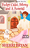 Fudge Cake, Felony and a Funeral (A Charlotte Denver Cozy Mystery Book 2)