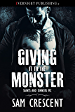 Giving It to the Monster (Saints and Sinners MC Book 4)