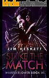 Strike The Match (Whistleblower Trilogy Book 4)