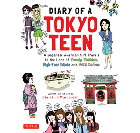 Diary Of A Tokyo Teen A Japanese American Girl Travels To The Land Of Trendy Fashion High Tech Toilets And Maid Cafes Kindle Edition By Inzer Christine Mari Inzer Christine Mari Children Kindle