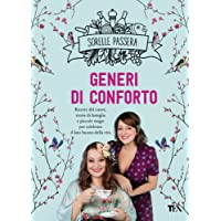 Generi di conforto. Ricette del cuore, storie di famiglia e piccole magie per celebrare il lato buono della vita