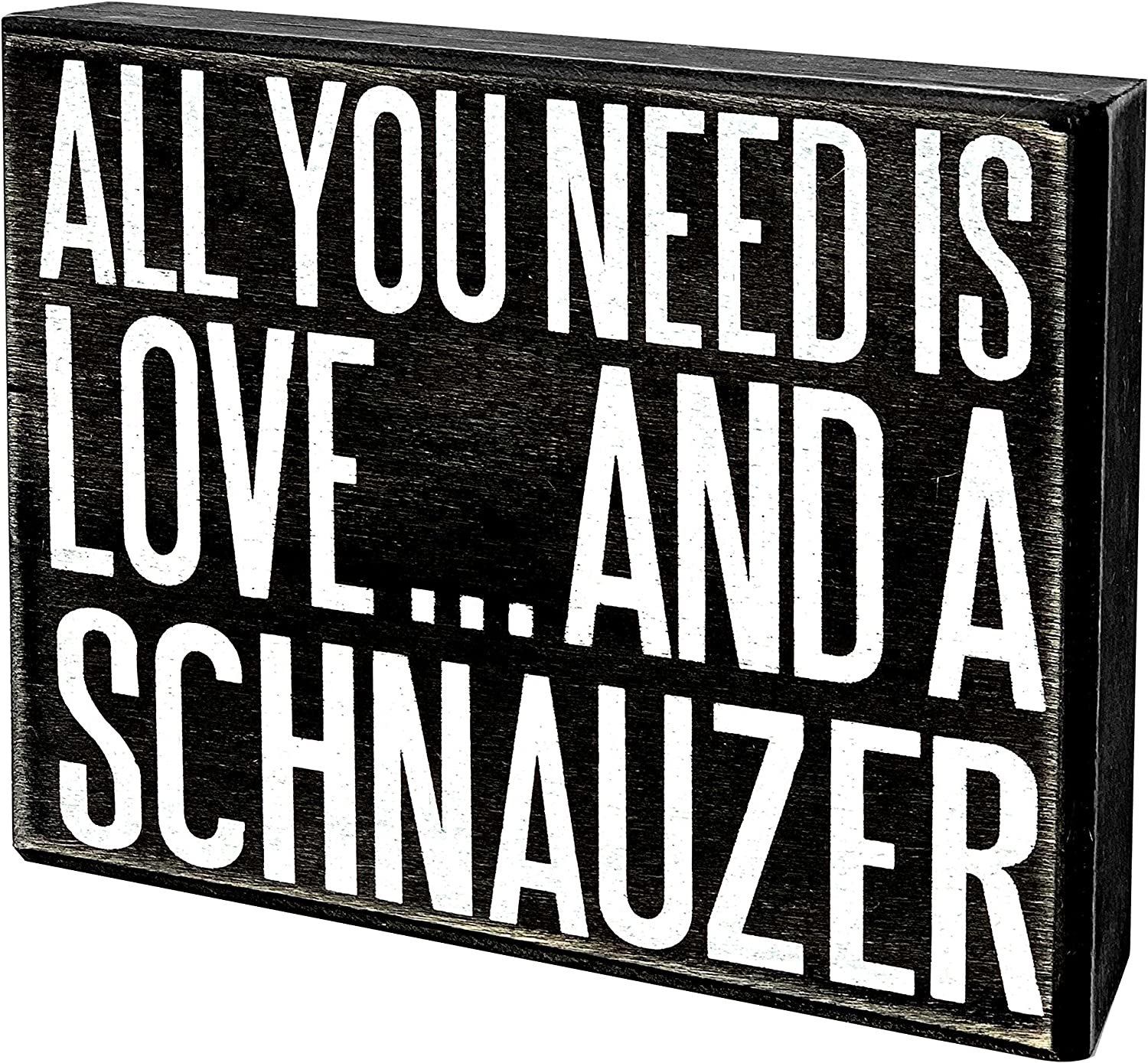 JennyGems - All You Need is Love and a Schnauzer - Wooden Stand Up Box Sign -Schnauzer Gift Series, Schnauzer Moms, Schnauzer Lovers, Shelf Knick Knacks