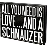 JennyGems - All You Need is Love and a Schnauzer - Wooden Stand Up Box Sign -Schnauzer Gift Series, Schnauzer Moms, Schnauzer Lovers