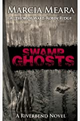 Swamp Ghosts: Riverbend Book 1 Kindle Edition