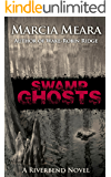 Swamp Ghosts: Riverbend Book 1