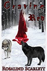 Craving Red: Paranormal Erotic Retelling of Red Riding Hood (Erotic Kingdom Book 1) Kindle Edition