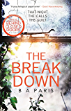The Breakdown: The gripping thriller from the bestselling author of Behind Closed Doors