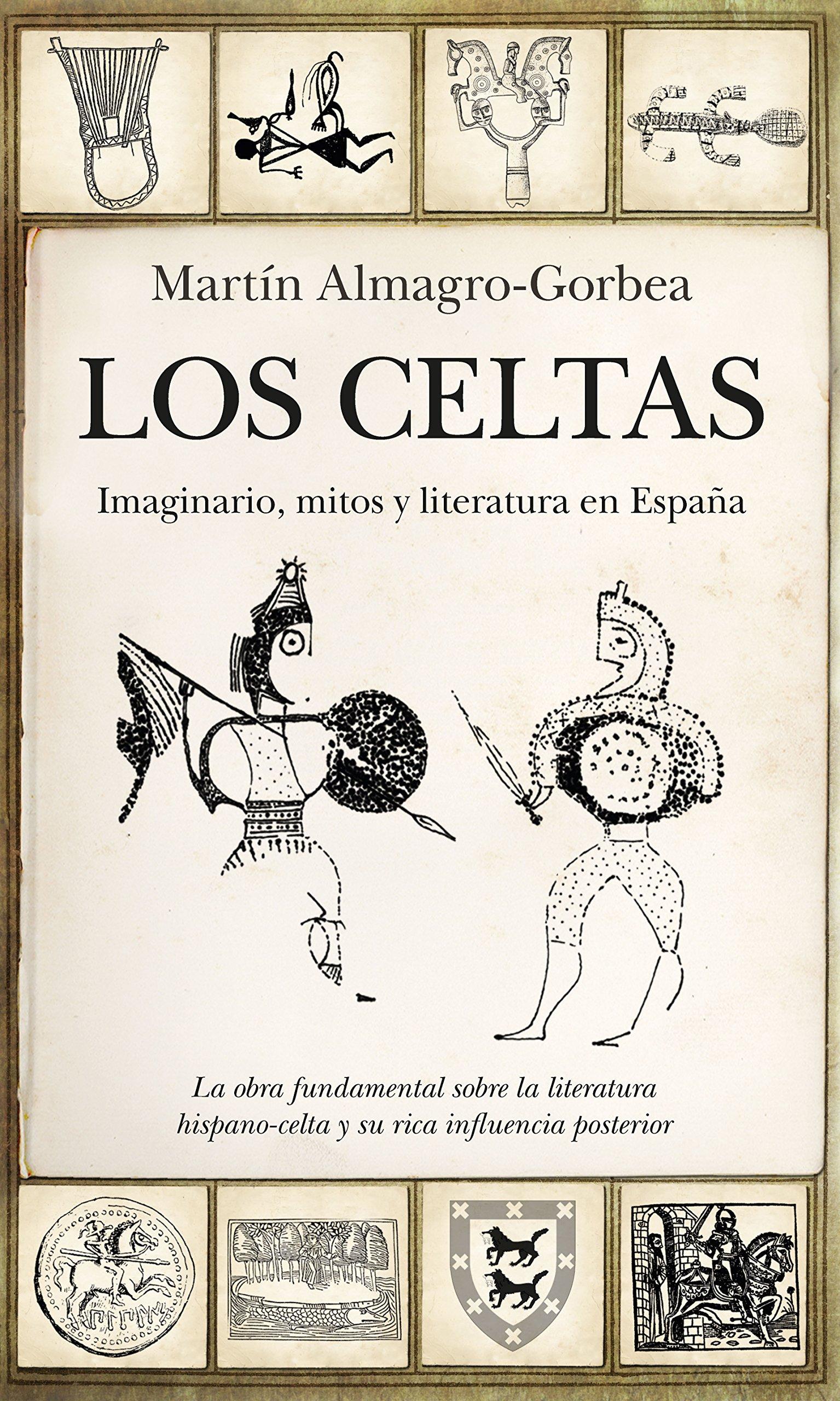Los Celtas. Imaginario, mitos y literatura en España ...